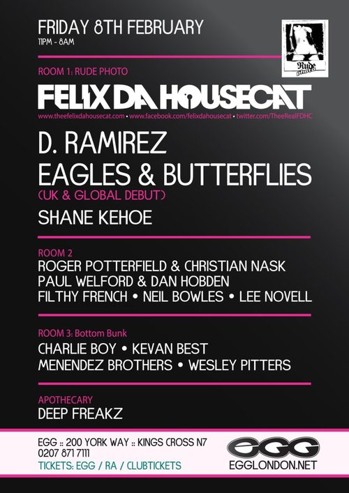 Rude Photo with Felix Da Housecat, D. Ramirez, Eagles & Butterflies ++ Friday 8th Feb: egg London
